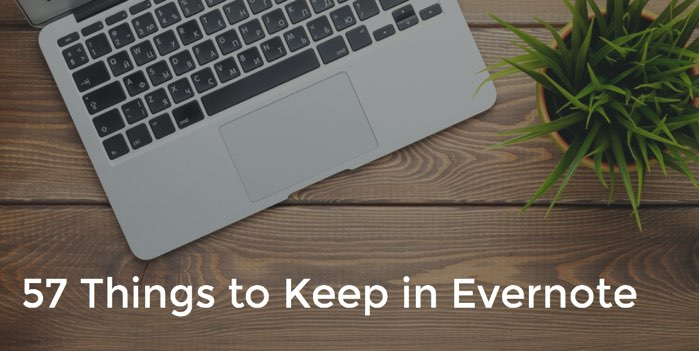 57 Things to Keep in Evernote