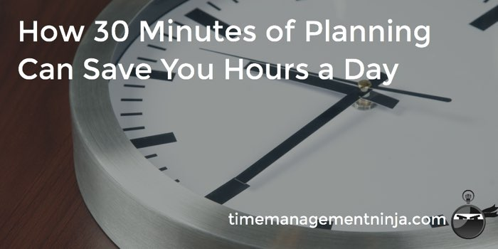 30 Minutes of Planning