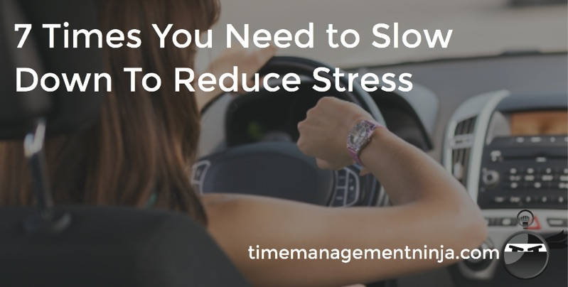 7 Times slow down stress