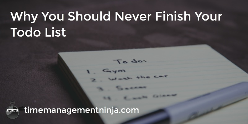 Why You Should Never Finish Your Todo List
