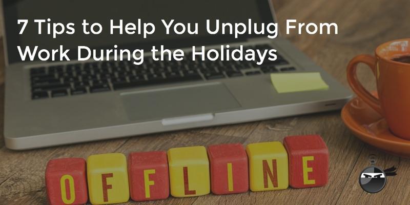 7_Tips_Unplug_Holidays