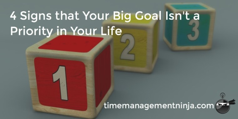 4_Signs_Your_Big_Goal_Isn_t_a_Priority