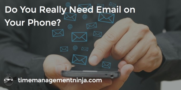 Do You Really Need Email on Your Phone