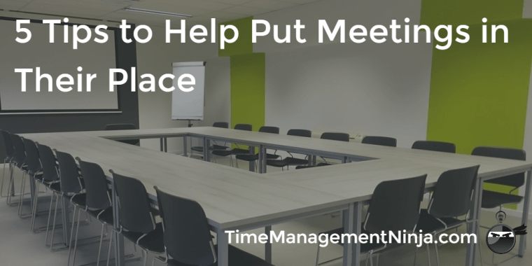 Put Meetings in Their Place