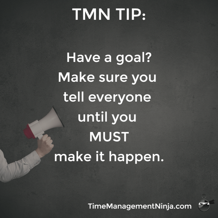 Tell Everyone Your Goal