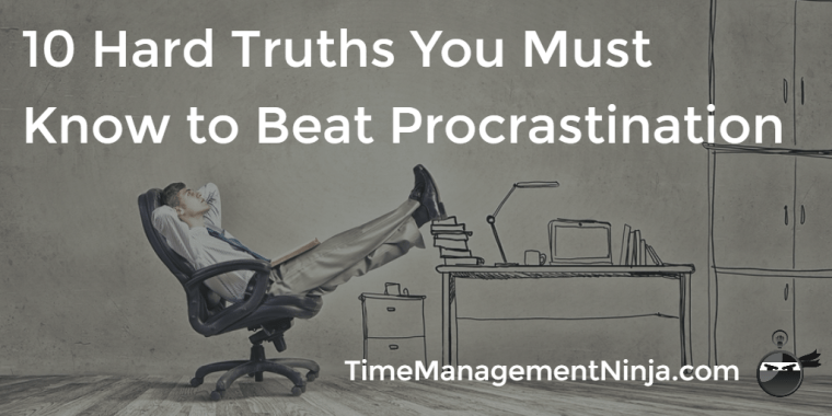 Hard Truths to Beat Procrastination