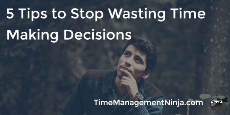 Wasting Time Making Decisions