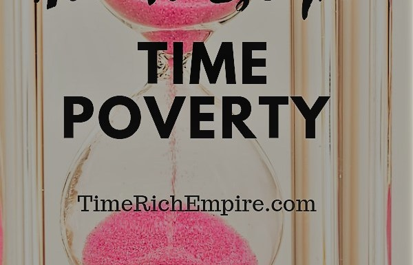 How To Escape Time Poverty Time Rich Empire