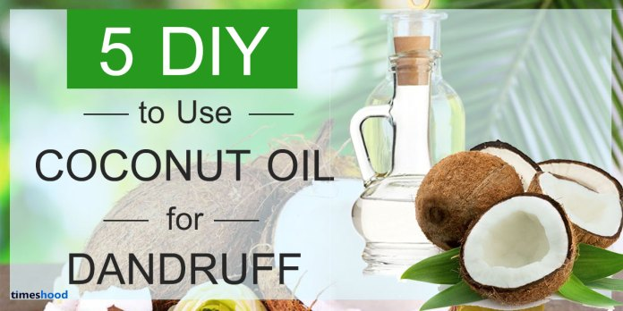 5 DIY to Use Coconut Oil for Dandruff
