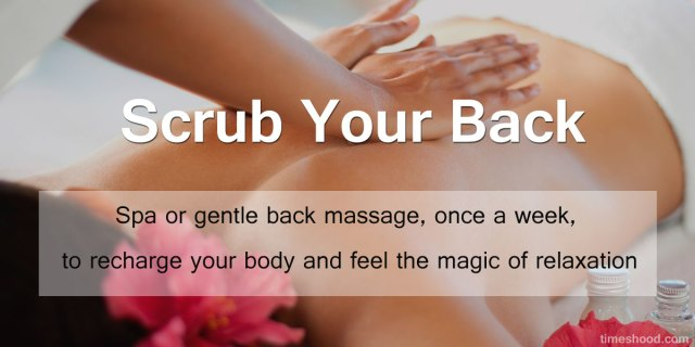 Scrub your back - 8 Skincare before bath