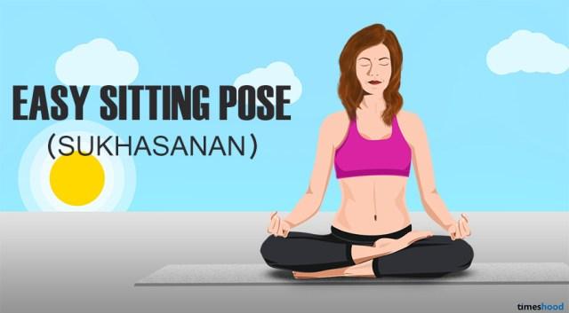 Easy pose-(sukhasanan) - Yoga Pose