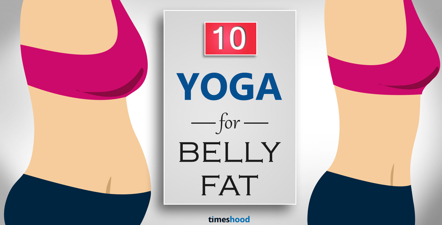 10 Powerful Yoga Poses To Reduce Belly Fat Fast How To Steps