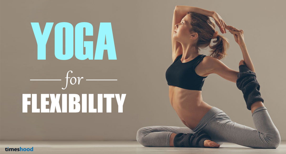 5 Easy To Do Yoga Pose To Improve Flexibility For Beginners Timeshood