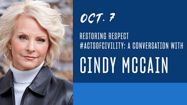 """Wednesday's free online event features """"Restoring Respect #ActsOfCivility: A Conversation With Cindy McCain."""""""