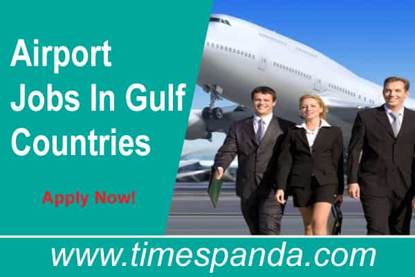 Airport Jobs In Gulf Countries