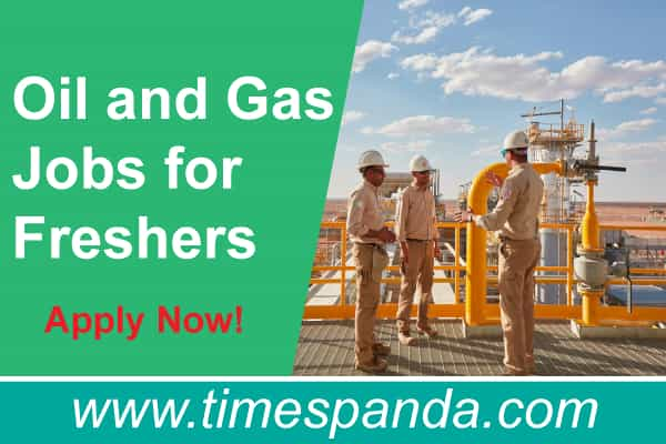 Oil and Gas Jobs for Freshers