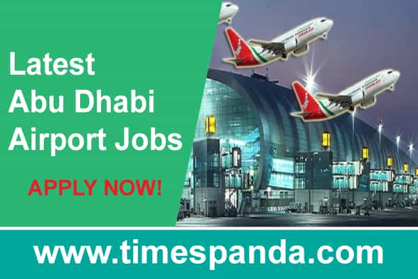 Latest Abu Dhabi Airport Jobs