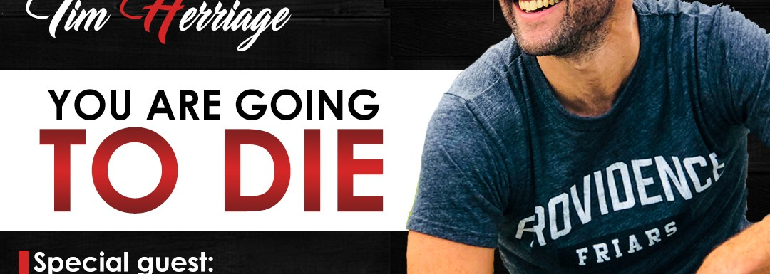 You Are Going To Die Featuring John Lee Dumas