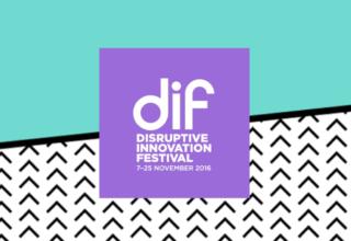 Disruptive Innovation Festival | November 2016