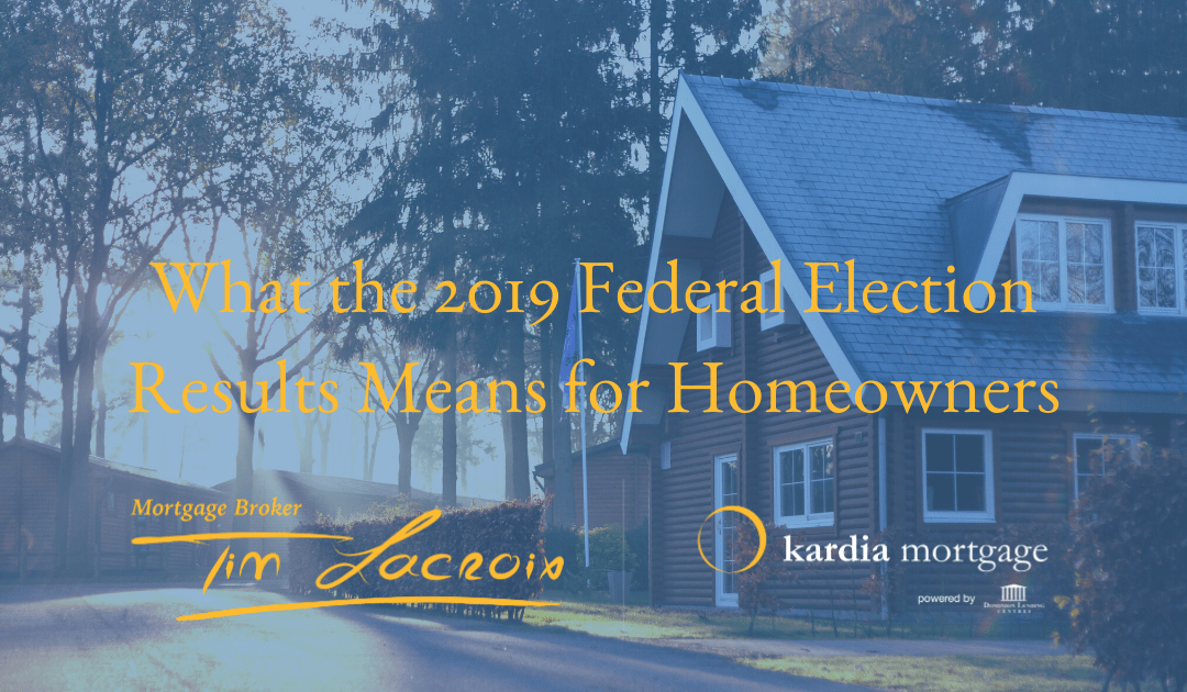 What the 2019 Federal Election Results Means for Homeowners