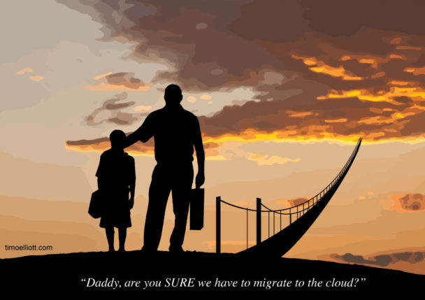 Dad, do we really have to migrate to the cloud