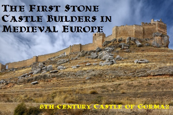 who were the first stone castle builders in medieval europe?