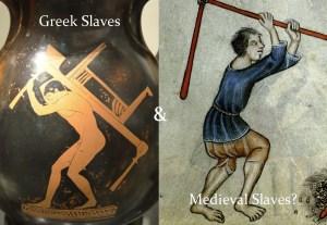 ancient greek slaves vs medieval slaves