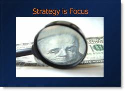 Strategy is focus