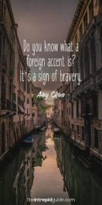 Quote - Do you know what a foreign accent is? It's a sign of bravery