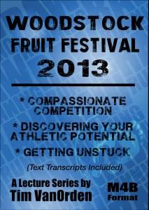 Woodstock Fruit Festival 2013 Tim Van Orden all Talks