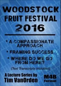 Woodstock Fruit Festival 2016 Tim Van Orden - All Talks