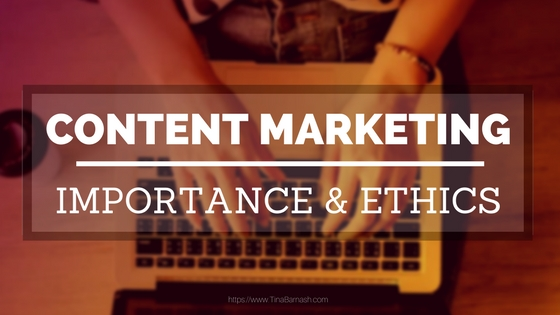 Content Marketing Importance & Ethics