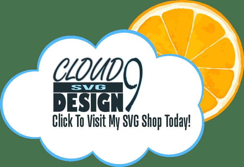 Cloud 9 Design SVG Visit My Shop