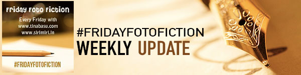 Friday Foto Fiction Weekly Update