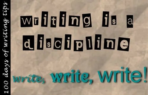 Tip # 1 - Writing is a discipline