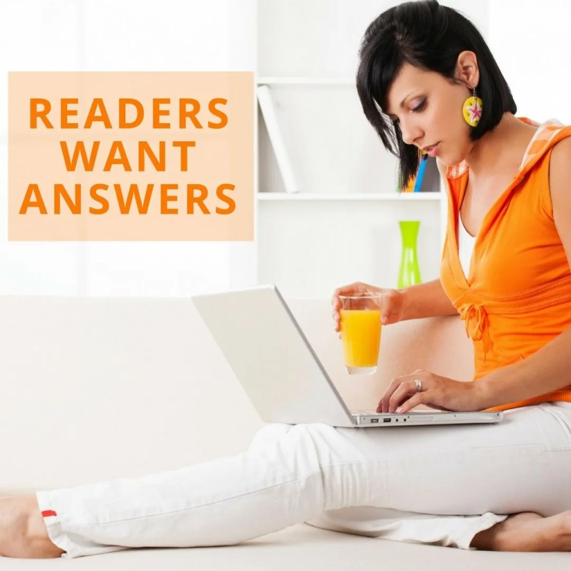 Woman on laptop with a juice and a sign saying readers want answers.
