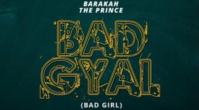 Barakah The Prince – Bad Gyal Mp3 Download (Lyrics & Video) New Song