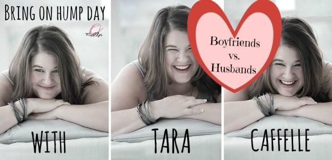 Tara Boyfriends vs, Husbands