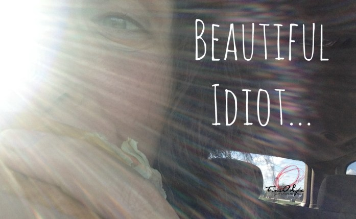 Beautiful Idiot
