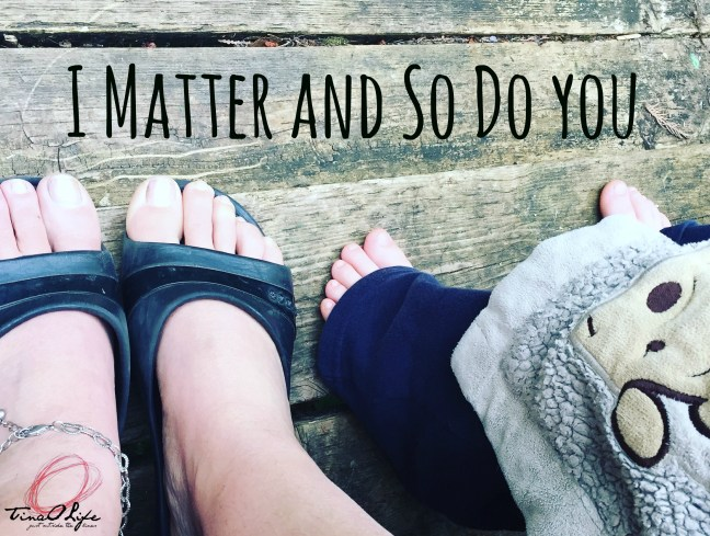I Matter and So Do You