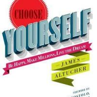 Choose Yourself ~ James Altucher