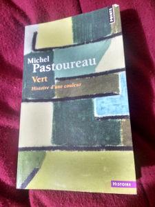 Livre sur le vert de Michel Pastoureau, quelle patience pour nous donner à connaître autant informations!
