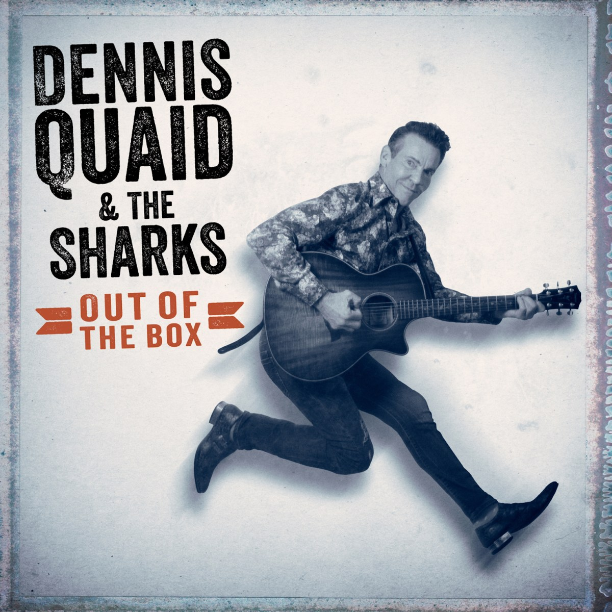 Dennis Quaid & The Sharks | Out Of The Box