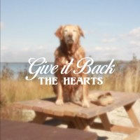 The Hearts | Give It Back: Exclusive Video Premiere
