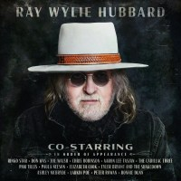 Ray Wylie Hubbard | Co-Starring