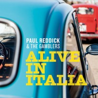 Paul Reddick Pens Love Letter To Italy With Alive In Italia Album