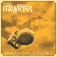 Now Hear This: The Hawkins | Silence Is A Bomb