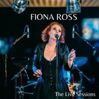 Fiona Ross Keeps It Real With New Live Sessions Video Album