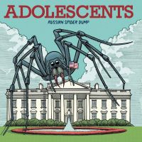Now Hear This: Adolescents | Russian Spider Dump