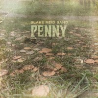 Blake Reid Band | Penny: Exclusive Video Premiere